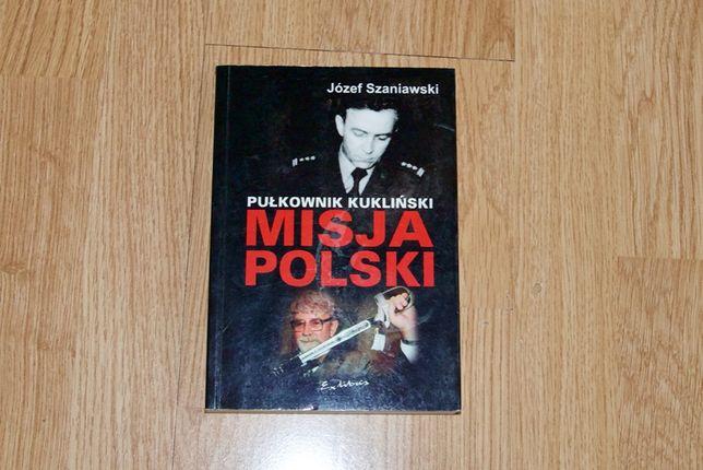 Pułkownik Kukliński Misja Polski J. Szaniawski