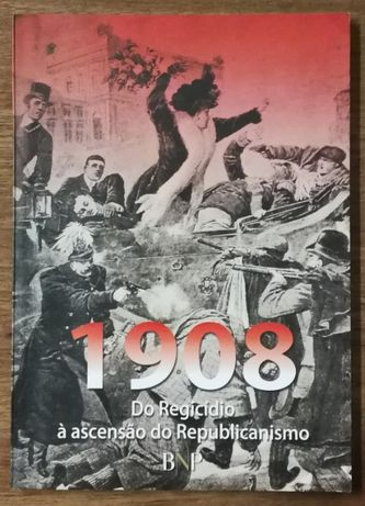 1908 do regídio à ascensão do republicanismo, bnp