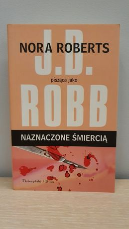 J.D. Robb - Naznaczone śmiercią