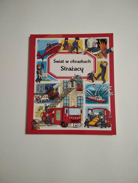 Strażacy NOWA Świat w obrazkach książka dla chłopców o strażakach G40