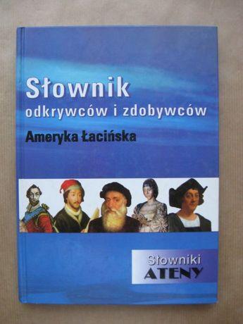 """""""Słownik odkrywców i zdobywców Ameryka Łacińska"""" Marian Mickiewicz"""