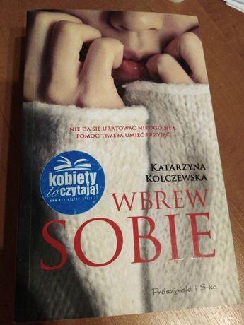 Katarzyna Kołaczewska Wbrew Sobie