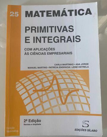 Livro Matemática, Primitivas e Integrais, 2ª EDIÇÃO, Carla Martinho