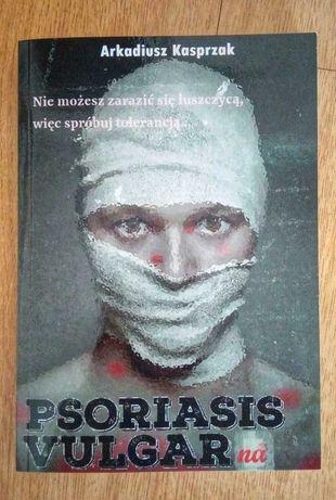 Książka: Psoriasis Vulgarna - Arkadiusz Kasprzak / łuszczyca