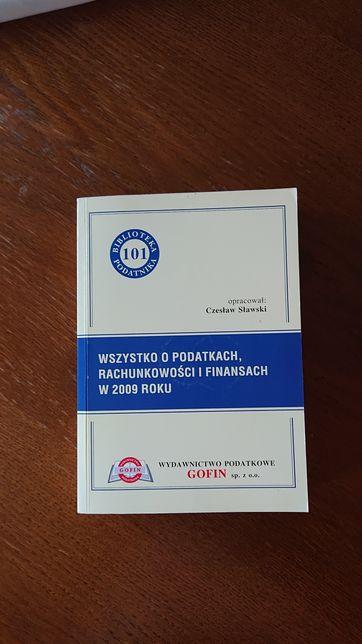 """Ksiazka """"Wszystko o Podatkach, Rachunkowosci i Finansach w 2009 roku"""