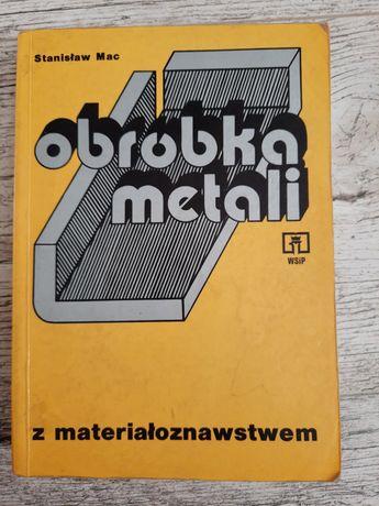 Obróbka metali z materiałoznawstwem Stanisław Mac
