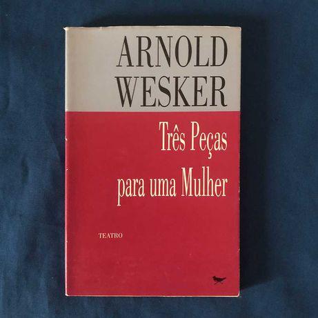 Arnold Wesker TRÊS PEÇAS PARA UMA MULHER (trad. Maria Velho da Costa)