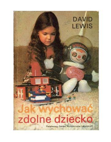 Jak wychować zdolne dziecko - David Lewis 1988 rok