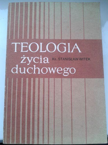 Ks. Stanisław Witek Teologia życia duchowego