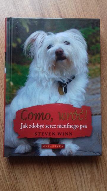 Como, wróć! Jak zdobyć serce nieufnego psa, S. Winn