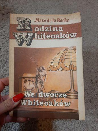Rodzina Whiteoków We dworze Whiteoaków Mazo de la Roche