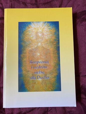 Rozpoznaj i uzdrów siebir siłą Ducha