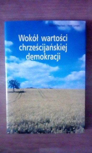 Wokół wartości chrześcijańskiej demokracji książka