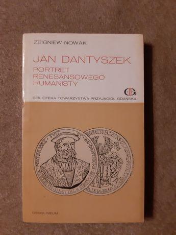 Zbigniew Nowak Jan Dantyszek Portret Renesansowego Humanisty