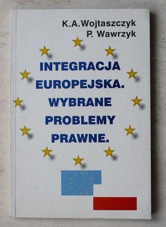 Integracja europejska. Wybrane problemy prawne.