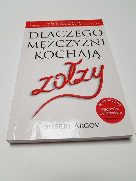 Dlaczego mężczyźni kochają zołzy - Sherry Argov