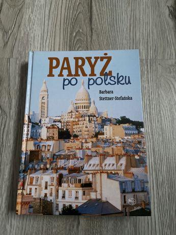 Paryż po polsku B. Stettner- Stefańska