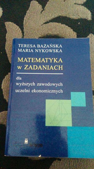 Matematyka w zadaniach dla wyższych zawodowych uczelni ekonomicznych