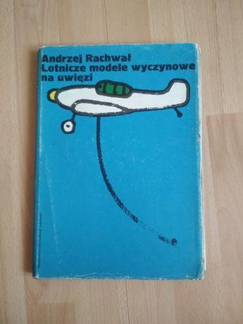 Modelarstwo  Lotnicze modele wyczynowe na uwięzi  Andrzej Rachwał