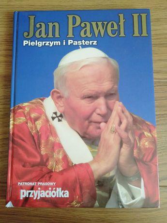Książka Jan Paweł II Pielgrzym i Pasterz