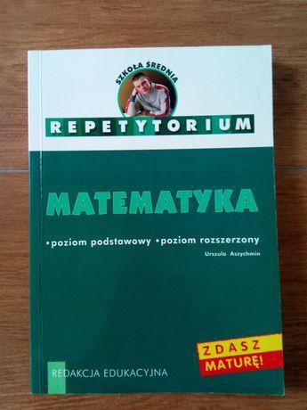 Repetytorium. Matematyka.  Urszula Aszychmin