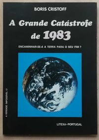 a grande catástrofe de 1983, boris cristoff, litexa-portugal