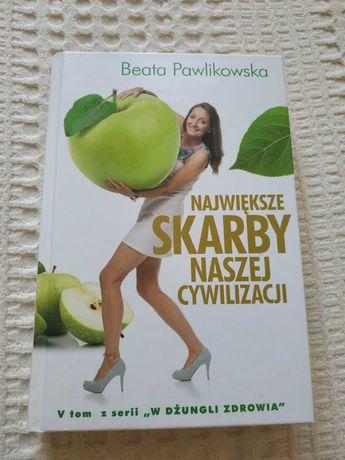Beata Pawlikowska Największe skarby naszej cywilizacji