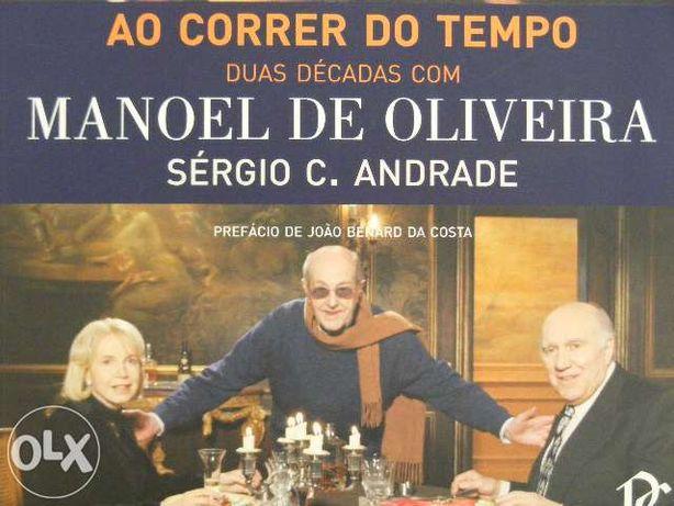 """""""Ao correr do tempo: duas décadas com manoel de oliveira"""" S. Andrade"""