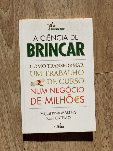 A Ciência de Brincar - Miguel Pina Martins e Rui Hortelão Science4you
