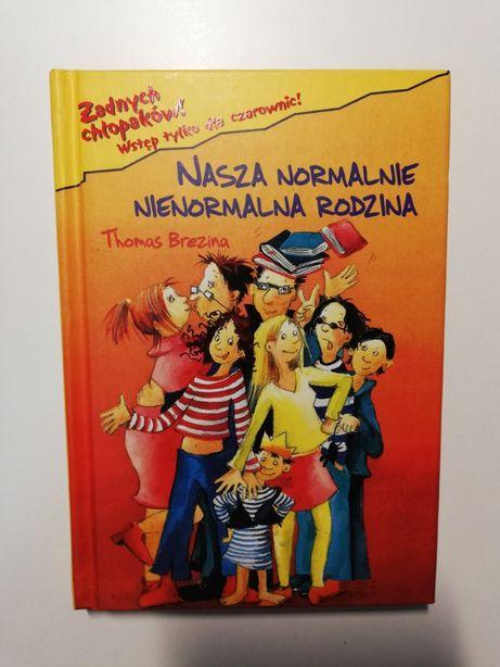 Nasza normalnie nienormalna rodzina Thomas Brezina dla nastolatek