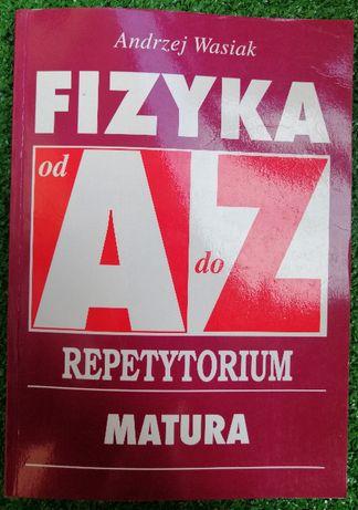 Fizyka od A do Z. Repetytorium matura