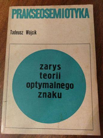 Tadeusz Wójcik - Prakseosemiotyka