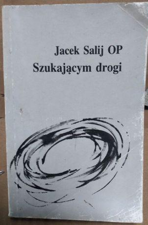 Jacek Salij Szukającym drogi