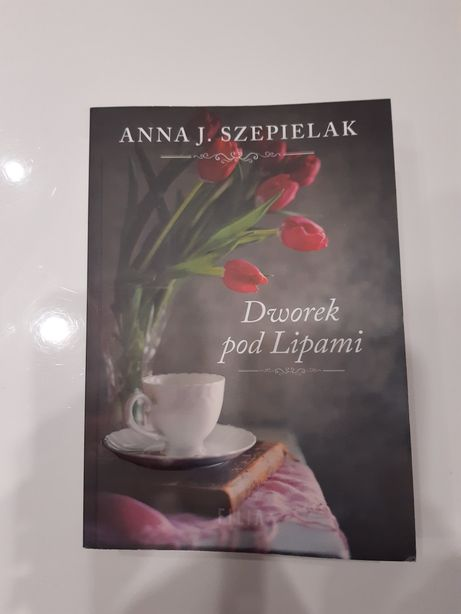 """Anna J. Szepielak """"Dworek pod Lipami"""""""