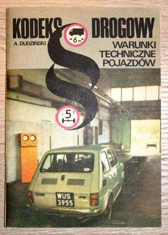 Kodeks drogowy - warunki techniczne pojazdów A. Dudziński 1987r.