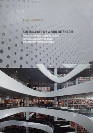 """""""Kultura oceny w bibliotekach"""" - Ewa Głowacka"""