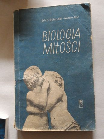 BIOLOGIA MIŁOŚCI - Erich Schindel Anton Rot