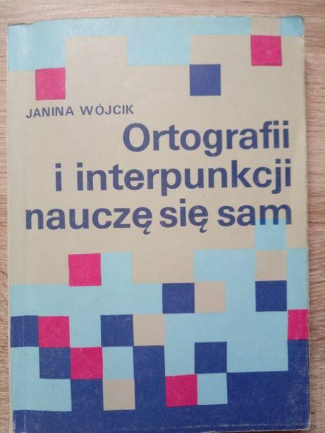 Ortografii i interpunkcji nauczę się sam - Janina Wójcik