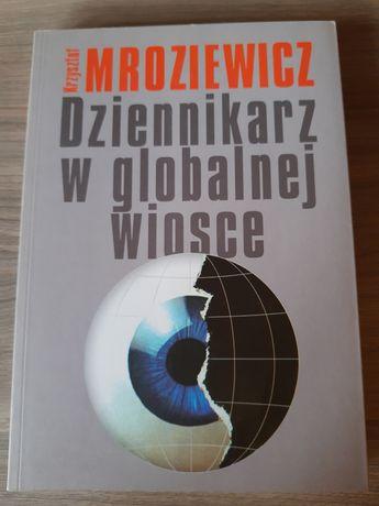 Książka Dziennikarz w globalnej wiosce, Krzysztof Mroziewicz