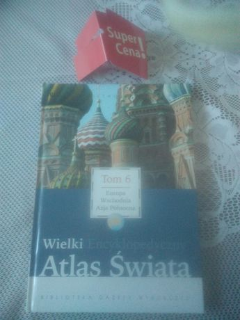 książka wielki encyklopedyczny atlas świata Europa wschodnia i Azja