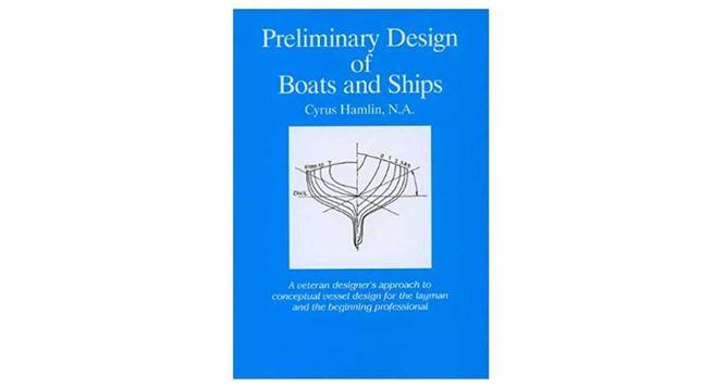 Preliminary Design of Boats and Ships - Cyrus Hamlin