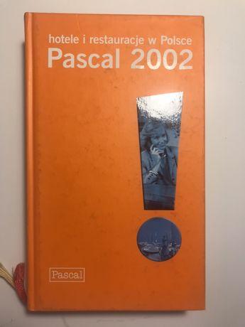 """Przewodnik """"Hotele i restauracje w Polsce""""  Pascal 2002"""