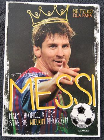 Książka pt. Messi Mały chłopiec, który stał się wielkim piłkarzem.