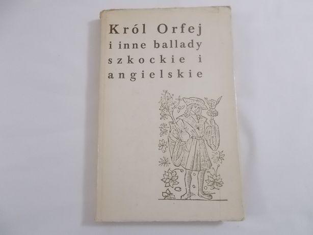 """""""Król Orfej i inne ballady szkockie i angielskie"""""""