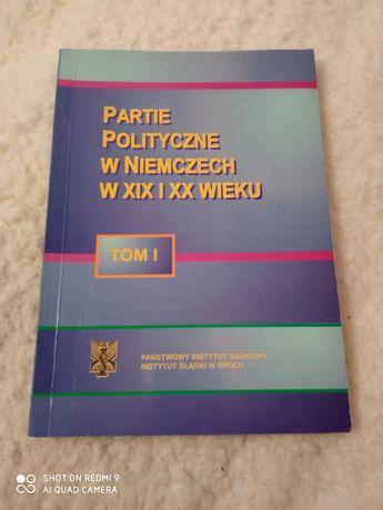 Partie polityczne w Niemczech w XX i XX wieku. Tom 1