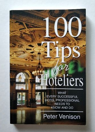 100 TIPS FOR HOTELIERS, Peter Venison, HIT!