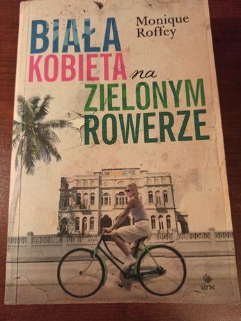 """""""Biała kobieta na zielonym rowerze"""" Monique Roffey"""