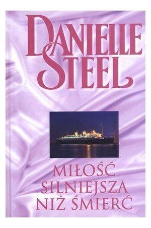 """Książka Danielle Stell - """"Miłość silniejsza niż śmierć"""" - romans"""