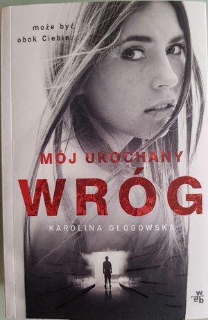 Mój ukochany wróg Karolina Głogowska