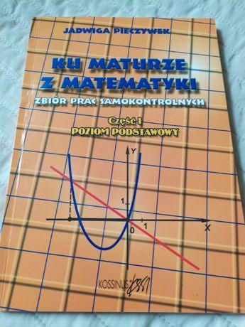 Ku maturze z matematyki część 1 poziom podstawowy - Jadwiga Pieczywek